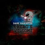 Dame Mariachi – A Hero´s Welcome ( Prod. Euskalgrooves)
